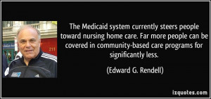 The Medicaid system currently steers people toward nursing home care ...