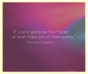 Marilyn monroe two faced quote