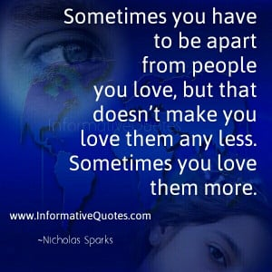 Sometimes you have to be apart from People you Love