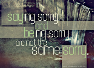 Quotes About Being Sorry Quotes about being sorry