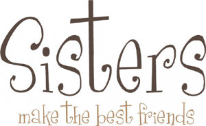 Quotes On Best Friends Being Like Sisters