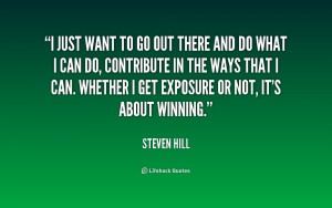 quote-Steven-Hill-i-just-want-to-go-out-there-226389.png