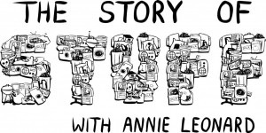 the story of stuff with Annie Leonard.