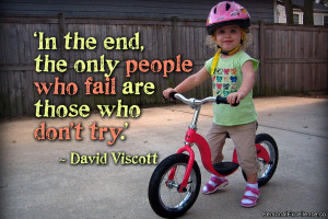 """Quote: """"In the end, the only people who fail are those who don't try ..."""