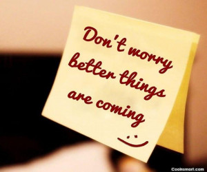 Positive Attitude Quotes And Sayings Positive quote: don't worry