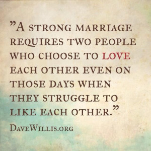 strong marriage requires two people who choose to love each other ...