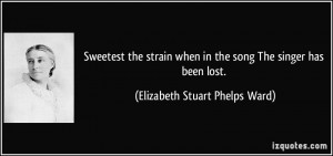 More Elizabeth Stuart Phelps Ward Quotes