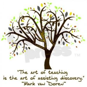 ... discovery - Mark van Doren. The amazing teachers we know do this