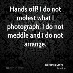 Dorothea Lange Top Quotes