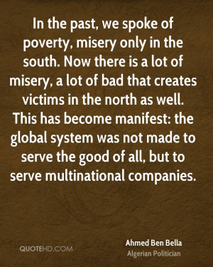... made to serve the good of all, but to serve multinational companies