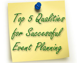 Top 5 qualities for successful event planning