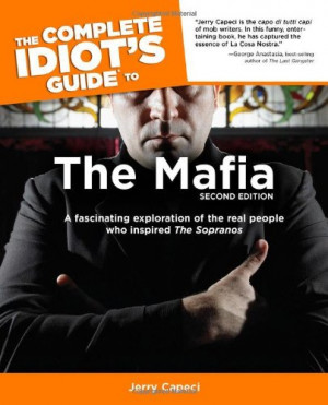 The Complete Idiot's Guide to the Mafia, Second Edition