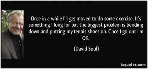 More David Soul Quotes