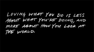 Loving what you do – quote