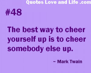 cheer yourself up is to try to cheer somebody else up happiness quote
