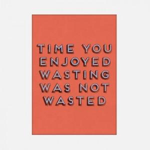 Wasting Time Print,