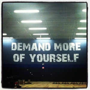 Demand more of yourself