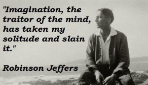 Robinson jeffers famous quotes 4