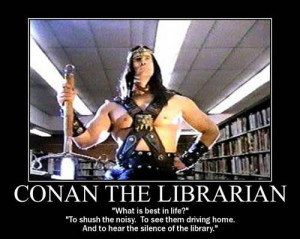 Categories » De-Motivational Posters » Conan The Librarian