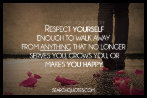 ... away from anything that no longer serves you, grows you, or makes you