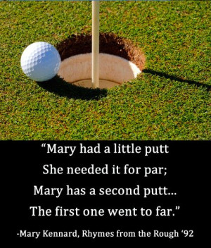 Mary had a little putt. She needed it for par; Mary has a second putt ...