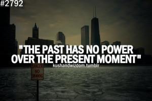 kushandwizdom, moment, past, power, present, quote