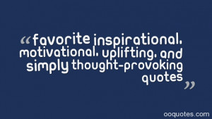 ... thought provoking quotes,inspiring quotes,thought provoking sayings