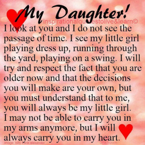 my daughter i look at you and i do not see the passage of time i see ...