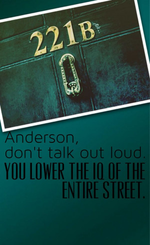 Anderson, the idiot A quote from sherlock bbc