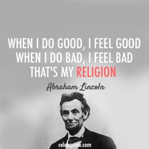 When I Do Good, I Feel Good, When I Do Bad, I Feel Bad, Than's My ...