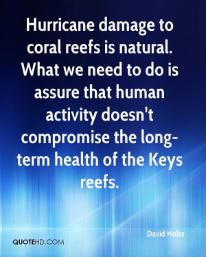 Hurricane damage to coral reefs is natural. What we need to do is ...