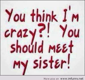 ... Quotes › Funny Sister Quotes | Meet my sister – Funny Picture
