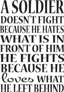 Military/Soldier Wall Sayings-A Soldier Doesn't Fight Wall Quote ...