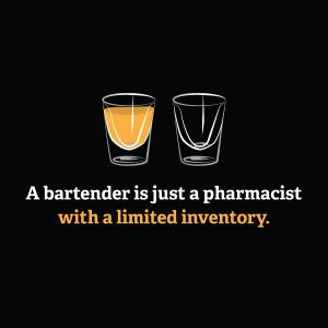 bartender = pharmacist