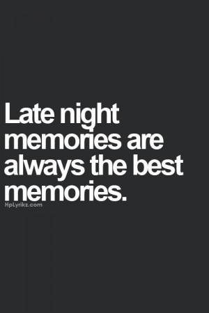 late night memories