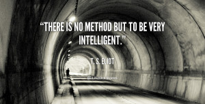 quote-T.-S.-Eliot-there-is-no-method-but-to-be-39454.png