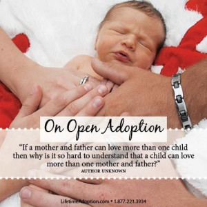 Open Adoption. #adoption #adoptionquote #lifetimadoption