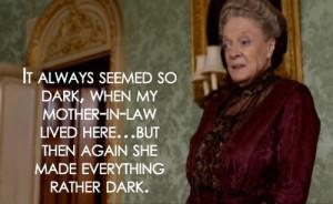 downton-abbey-quotes: Violet Crawley, Violet Crawley Quotes