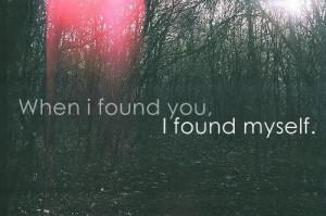 When I Found You,I Found Myself ~ Break Up Quote