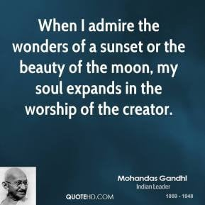 mohandas-gandhi-leader-when-i-admire-the-wonders-of-a-sunset-or-the ...