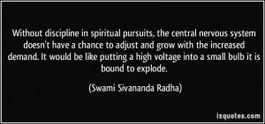 Without discipline in spiritual pursuits, the central nervous system ...