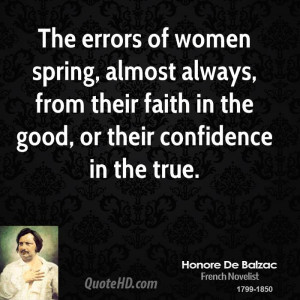 The errors of women spring, almost always, from their faith in the ...