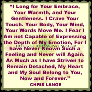 your embrace your warmth and your gentleness i crave your touch your ...