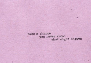 Take Chances, Life Quotes, Relationships Quotes, Inspiration, Girls ...