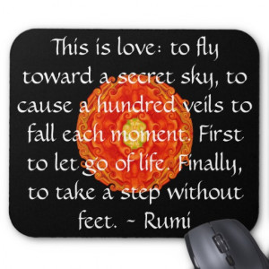 Rumi Quote - famous spiritual author, sufi mystic Mouse Pad