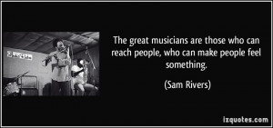 The great musicians are those who can reach people, who can make ...