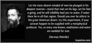 Let the most absent-minded of men be plunged in his deepest reveries ...