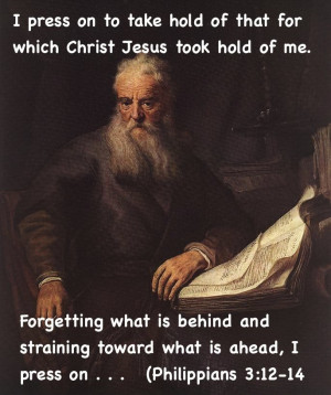 The Apostle Paul. Pressing on.