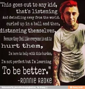 Thought Ronnie Radke Quote...