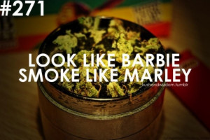Smoking Weed Quotes And Sayings   barbie smoke marley quotes weed ...